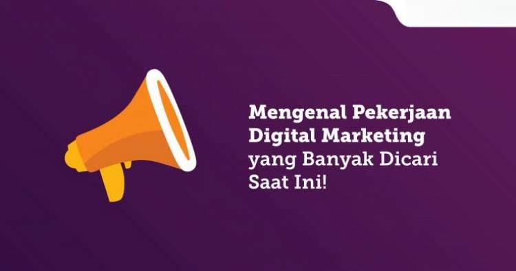 Pekerjaan Digital Marketing, Profesi yang lagi hot di tahun 2018!