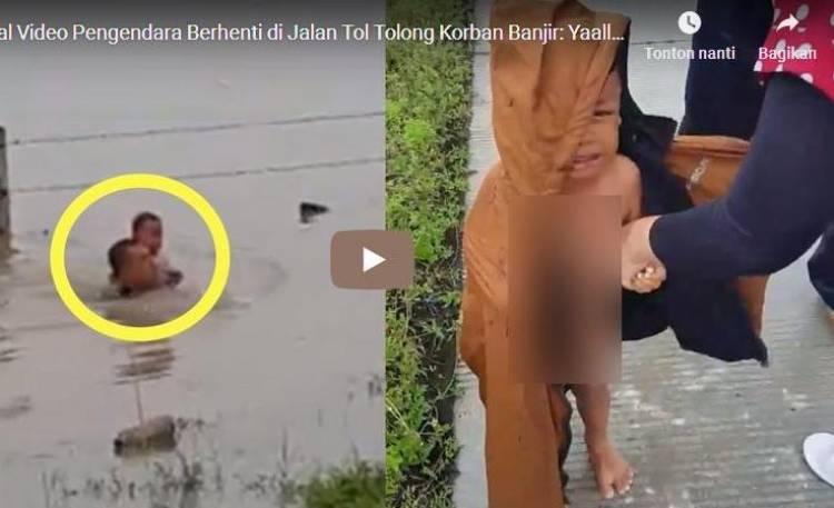 Viral Video Pengendara Mobil Berhenti di Jalan Tol Tolong Bayi Korban Banjir